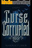 Curse Corrupted (A Gallows Novel Book 4)