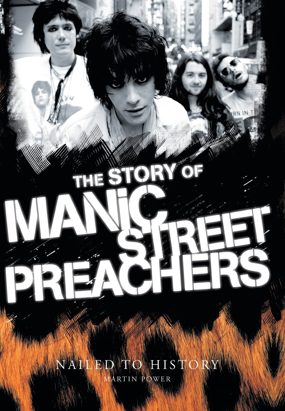 Nailed To History: The Story of the Manic Street Preachers pdf