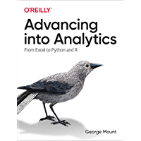 Advancing into Analytics: From Excel to Python and R (English Edition)