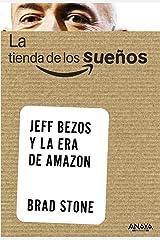 La tienda de los sueños. Jeff Bezos y la era de Amazon (Social Media) (Spanish Edition) Paperback