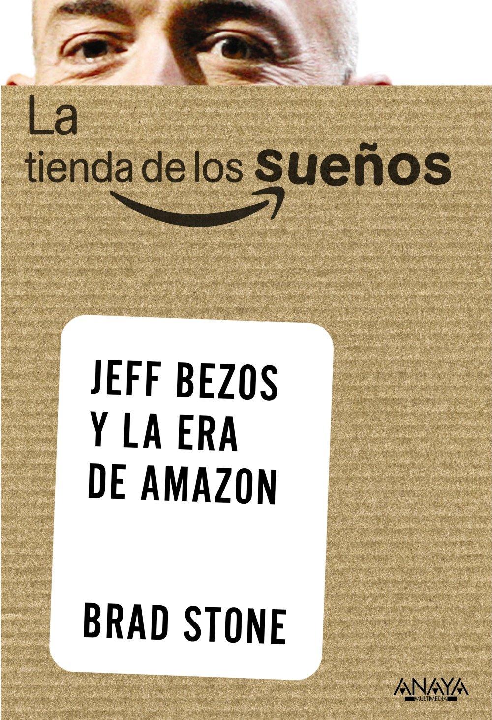 La tienda de los sueños. Jeff Bezos y la era de Amazon Social Media: Amazon.es: Stone, Brad: Libros