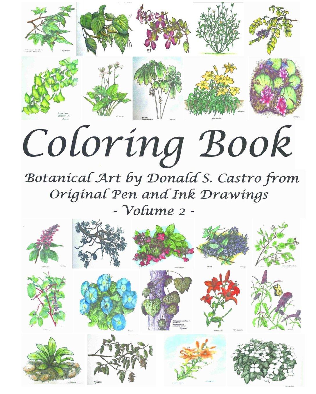 Botanical art coloring book - Amazon Com Botanical Art Coloring Book Volume 2 From Original Pen Ink Drawings 9781539020295 Donald S Castro Books
