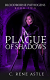 A Plague of Shadows (Bloodborne Pathogens Book 2)