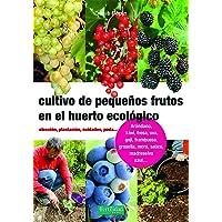 Cultivo de pequeños frutos en el huerto ecológico: