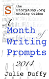 A Month Of Writing Prompts 2014: A StoryADay.org Writing Guide (A Month of Writing Prompts from StoryADay.org)