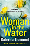 Woman in the Water: The gripping twisty new thriller (English Edition)