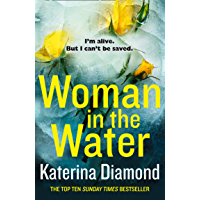 Woman in the Water: The gripping twisty new thriller