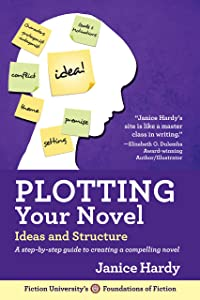 Plotting Your Novel: Ideas and Structure (Foundations of Fiction Book 1)