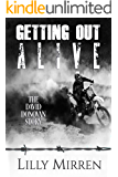 Getting Out Alive: The David Donovan Story (True Stories of Survival Book 4) (English Edition)