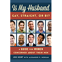 Is My Husband Gay, Straight, or Bi?: A Guide for Women Concerned about Their Men book cover