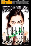 Green Tea Won't Help You Now!: A Billionaire On Board Romance (Jet Set Chronicles Book 2)