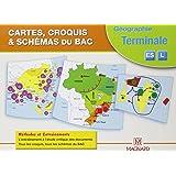Géographie Tle ES/L Cartes, croquis & schémas du Bac : Méthodes et entraînements