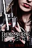 Berserk (Detroit After Dark Book 3)