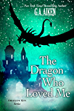 The Dragon Who Loved Me (Dragon Kin series Book 5)