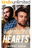 Unprotected Hearts (The Marlowe Men Book 1)