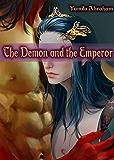 The Demon and The Emperor: Yaoi Male/Male Gay Fantasy Erotica