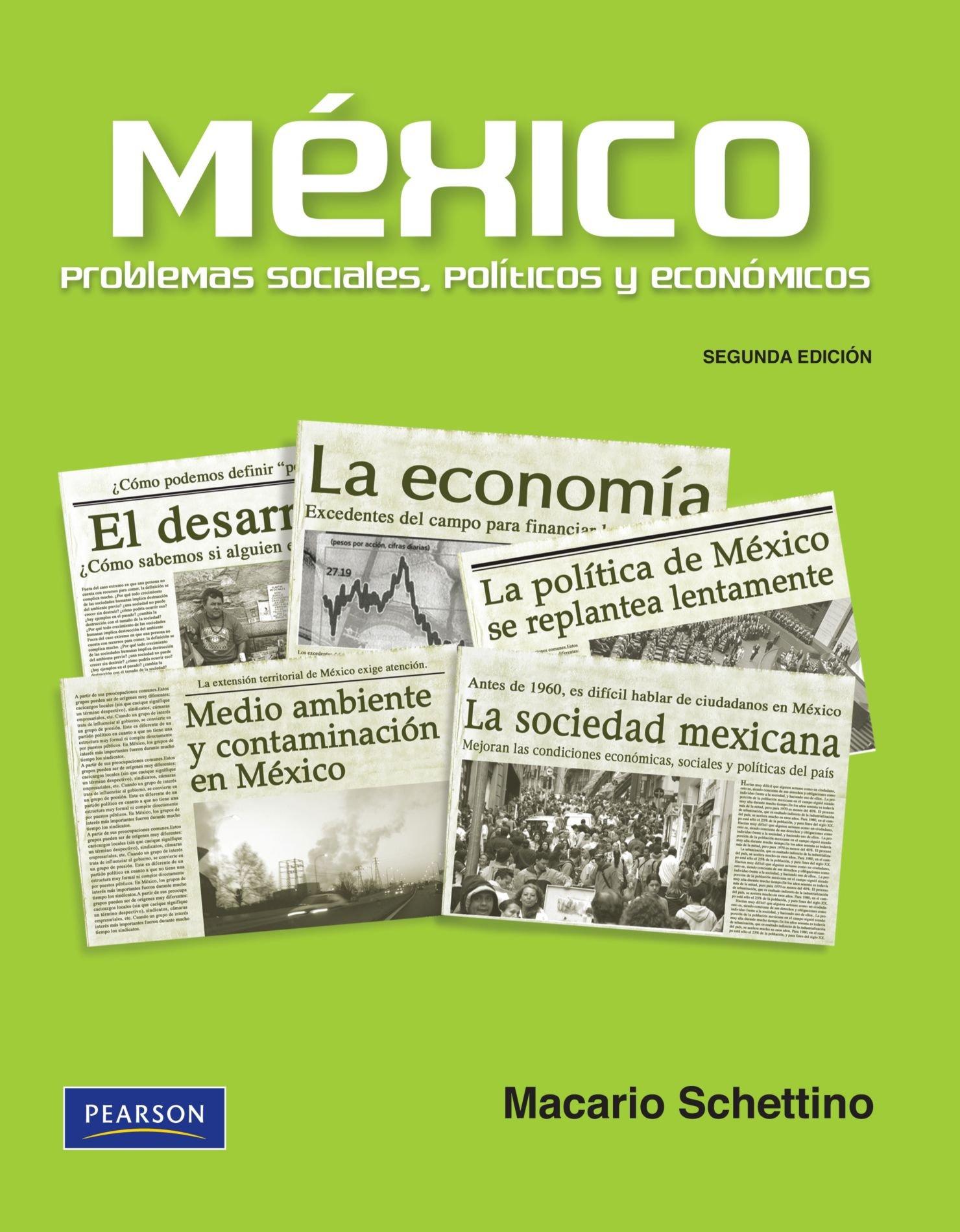 Mexico Problemas Sociales Politicos Y Economicos High School Spanish Edition 9786074423112 Schettino Macario Books