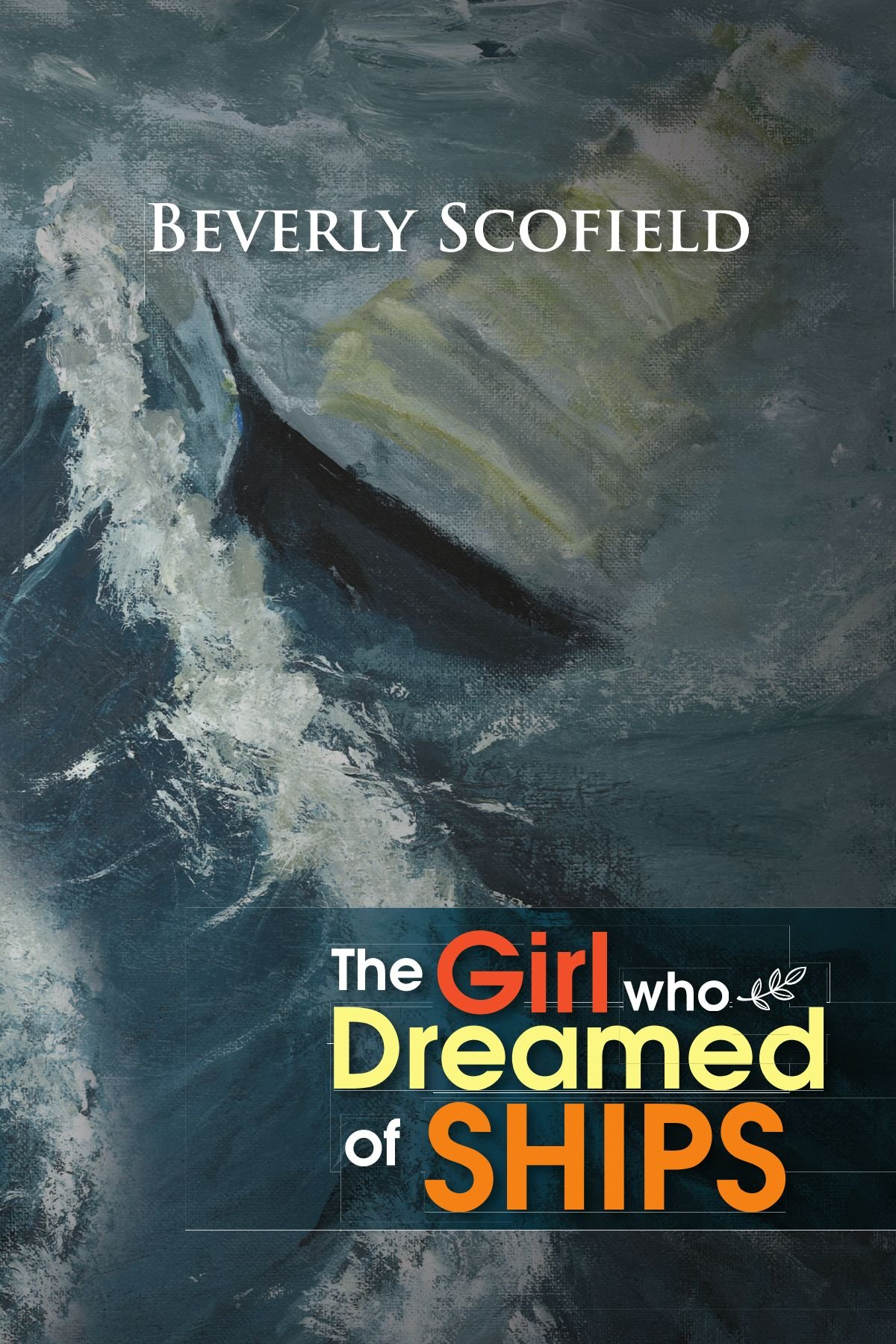 The girl who dreamed of ships beverly scofield 9781469165417 the girl who dreamed of ships beverly scofield 9781469165417 amazon books nvjuhfo Gallery