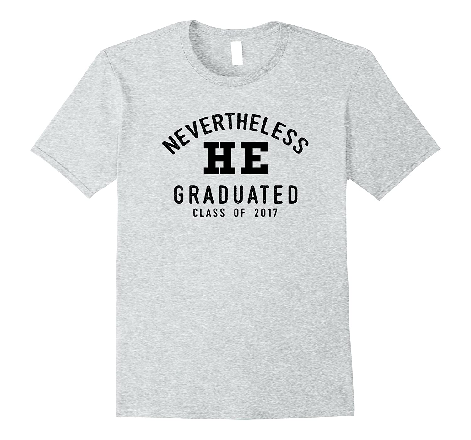 Funny saying graduation gift for him novelty t-shirt-Vaci