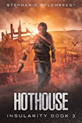 Hothouse: A Post-Apocalyptic Dystopian Adventure (Insularity Book 3) Kindle Edition