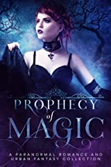 Prophecy of Magic: A Paranormal Romance and Urban Fantasy Collection Kindle Edition