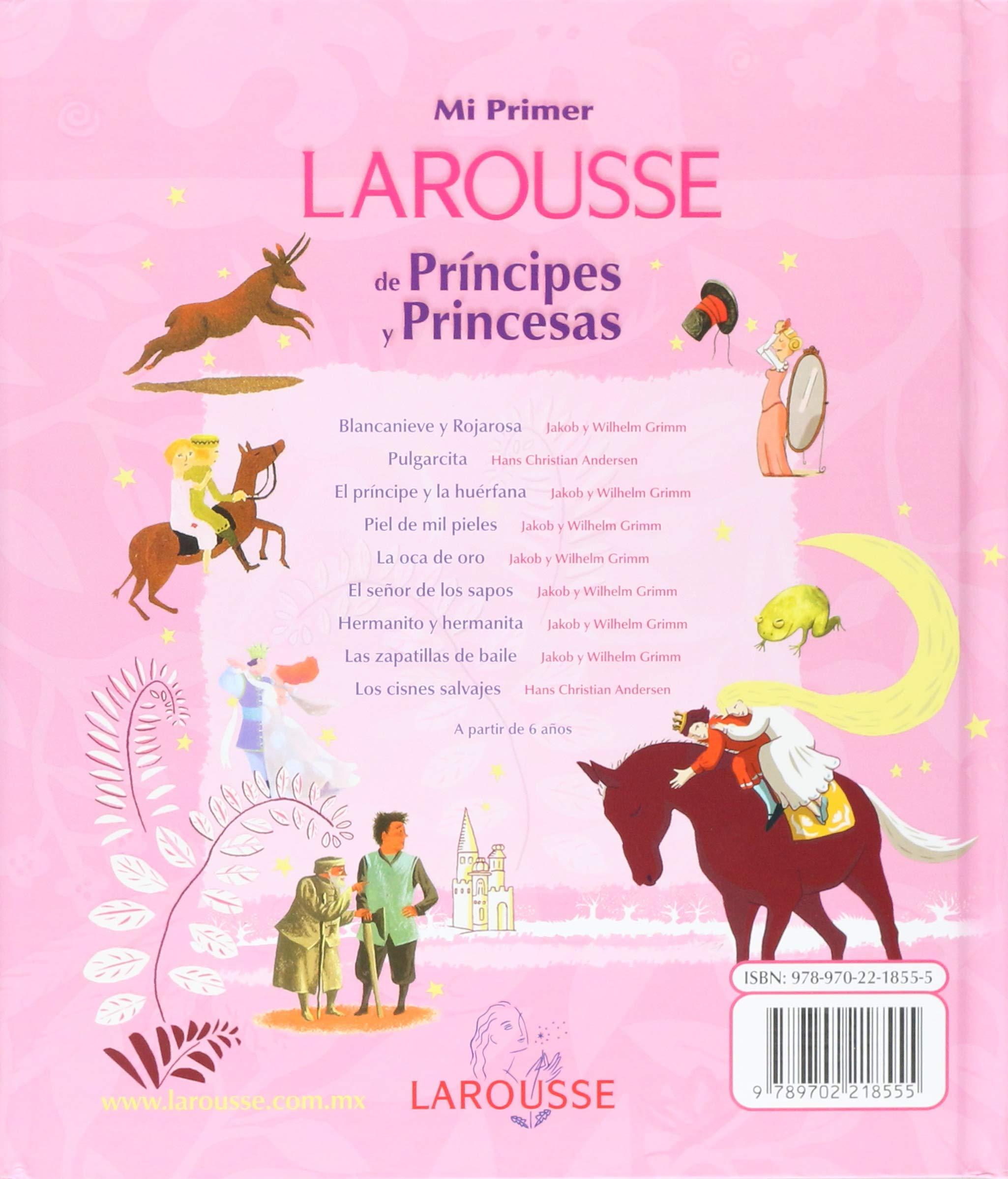 Mi primer Larousse de principes y princesas/ My First Larousse of Princes and Princesses (Spanish Edition): Tomas Garcia: 9789702218555: Amazon.com: Books