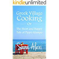 Greek Village Cooking: The Short and Happy Tale of Pippo Alampo