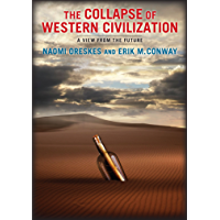 The Collapse of Western Civilization: A View from the Future (English Edition)