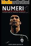 Numeri 1 - I grandi portieri della Juventus