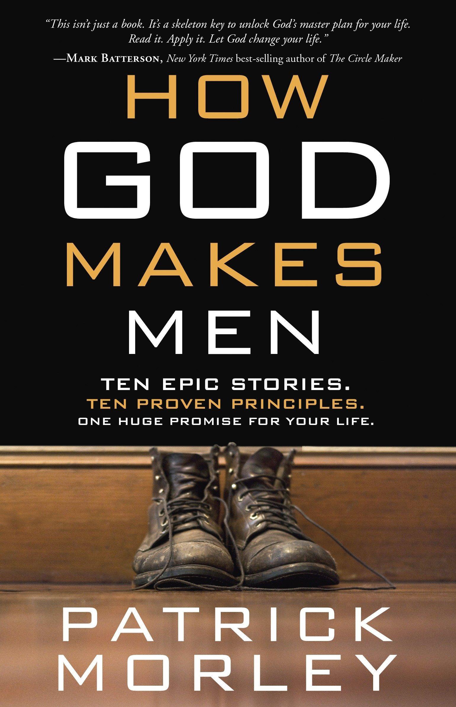 How God Makes Men: Ten Epic Stories. Ten Proven Principles. One Huge Promise for Your Life. ebook