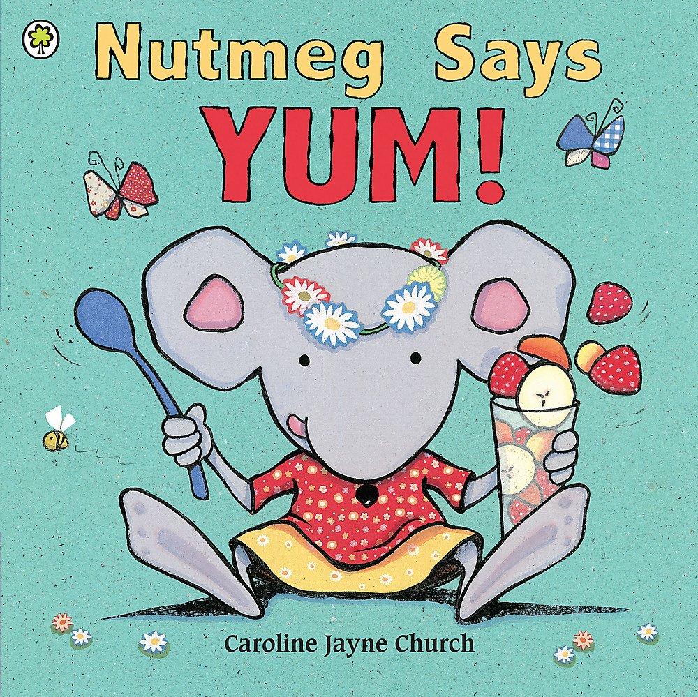 Read Online Nutmeg Says Yum! ebook