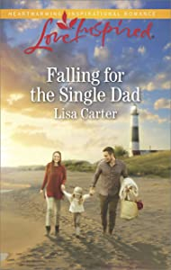 Falling for the Single Dad: A Single Dad Romance (Love Inspired)
