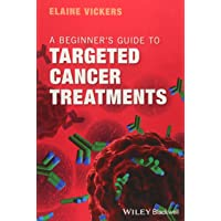 A Beginner′s Guide to Targeted Cancer Treatments