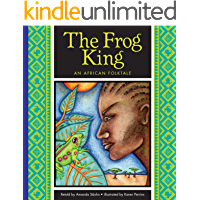 The Frog King: An African Folktale (Folktales from Around the World)