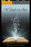 The Book in the Attic (Celia's Journey, Book 1)