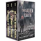 This Alien Earth: The Complete Series: A Dystopian Sci-fi Box Set
