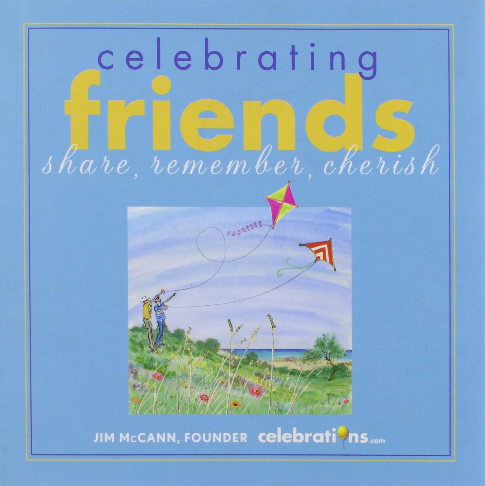 Download Celebrating Friends: Share, Remember, Cherish pdf epub