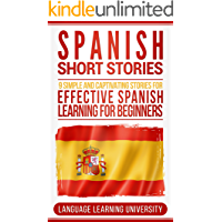 Spanish Short Stories: 9 Simple and Captivating Stories for Effective Spanish Learning for Beginners