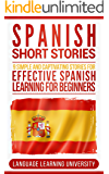 Spanish Short Stories: 9 Simple and Captivating Stories for Effective Spanish Learning for Beginners (English Edition)