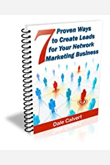 7 Proven Ways to Create Leads for Your Network Marketing Business (7 Ways to Create Leads for Your Business Book 1) Kindle Edition
