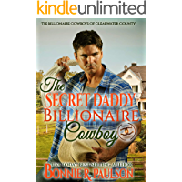 The Secret Daddy Billionaire Cowboy (The Billionaire Cowboys of Clearwater County Book 4)