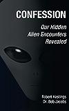 Confession: Our Hidden Alien Encounters Revealed