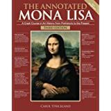 The Annotated Mona Lisa, Third Edition: A Crash Course in Art History from Prehistoric to the Present (Volume 3) (Annotated S
