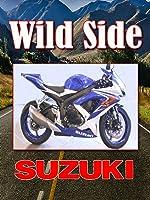 Ride On The Wild Side: Suzuki
