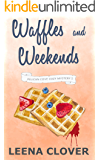 Waffles and Weekends: A Cozy Murder Mystery (Pelican Cove Cozy Mystery Series Book 5)
