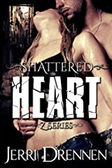 Shattered Heart (Z series Book 2)