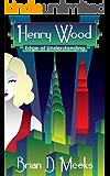 Henry Wood: Edge of Understanding (Henry Wood Detective series Book 4)