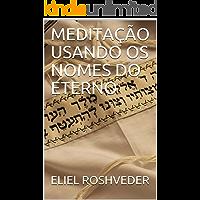 MEDITAÇÃO USANDO OS NOMES DO ETERNO