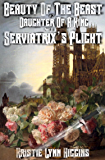 Beauty of the Beast #2 Daughter Of A King: Part A: Serviatrix's Plight ( Beauty Of The Beast Epic Dark Fantasy Action Adventure Sword and Sorcery Novella Series Book 4)