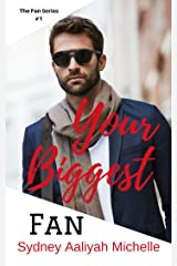 Your Biggest Fan (The Fan Series Book 1) Kindle Edition